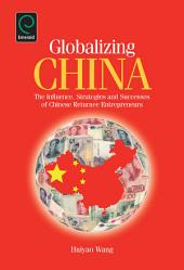 Globalizing China: The Influence, Strategies and Successes of Chinese Returnees