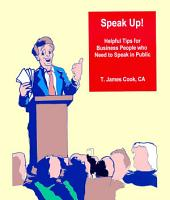Speak Up! Helpful Tips for People Who Need to Speak in Public