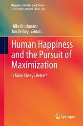 Human Happiness and the Pursuit of Maximization: Is More Always Better?