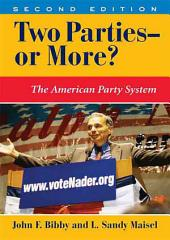 Two Parties--or More?: The American Party System, Second Edition