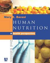 Human Nutrition, 2Ed: A Health Perspective, Edition 2