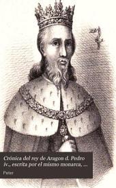 Crónica del rey de Aragon d. Pedro iv., escrita por el mismo monarca, tr. y anotada por A. de Bofarull