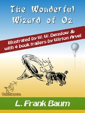 The Wonderful Wizard of Oz: (Illustrated & with 4 book trailers)