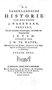 De Vaderlandsche historie van den heere J. Wagenaar, verkort: en met leerzaame aanmerkingen, ten dienste der Nederlandsche Jeugd