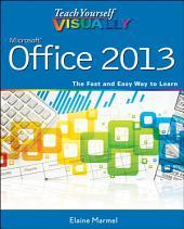 Teach Yourself VISUALLY Office 2013