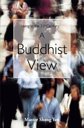 Living in the 21st Century: A Buddhist View