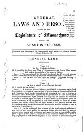 General Laws and Resolves Passed by the Legislature of Massachusetts: During the Session of ...