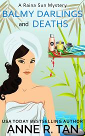 Balmy Darlings and Deaths: A Raina Sun Mystery