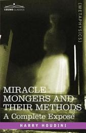 Miracle Mongers and Their Methods: A Complete ExposT