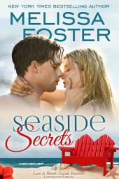 Seaside Secrets (Love in Bloom: Seaside Summers, Book 4)