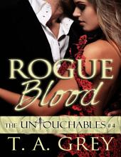 Rogue Blood: The Untouchables Book 4