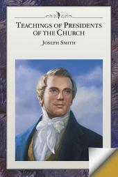 Teachings of Presidents of the Church: Joseph Smith