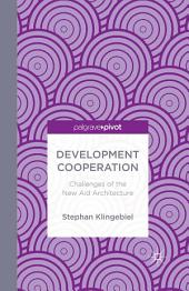 Development Cooperation: Challenges of the New Aid Architecture