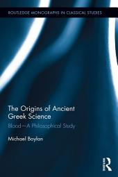 The Origins of Ancient Greek Science: Blood—A Philosophical Study