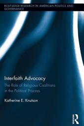 Interfaith Advocacy: The Role of Religious Coalitions in the Political Process