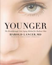 Younger: The Breakthrough Anti-Aging Method for Radiant Skin