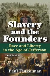 Slavery and the Founders: Race and Liberty in the Age of Jefferson, Edition 3