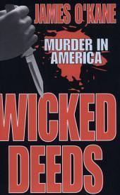 Wicked Deeds: Murder In America