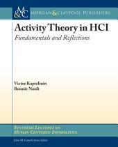 Activity Theory in HCI: Fundamentals and Reflections