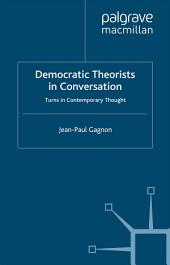 Democratic Theorists in Conversation: Turns in Contemporary Thought
