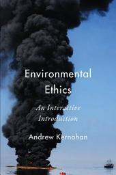 Environmental Ethics: An Interactive Introduction