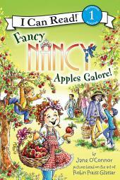 Fancy Nancy: Apples Galore!: I Can Read Level 1