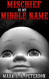 Mischief Is My Middle Name (Short Story)
