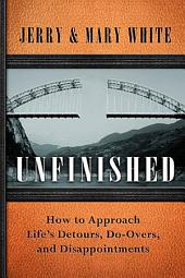 Unfinished: How to Approach Life's Detours, Do-Overs, and Disappointments