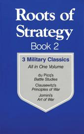 Roots of Strategy: 3 Military Classics