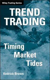 Trend Trading: Timing Market Tides