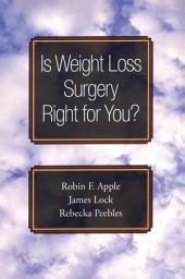 Is Weight Loss Surgery Right for You?