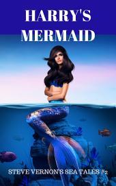 Harry's Mermaid: Steve Vernon's Sea Tales Book #2