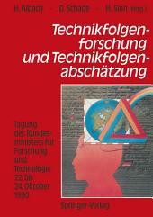 Technikfolgenforschung und Technikfolgenabschätzung: Tagung des Bundesministers für Forschung und Technologie 22. bis 24. Oktober 1990