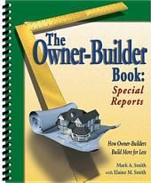 The Owner-Builder Book: How Owner-Builders Build More for Less