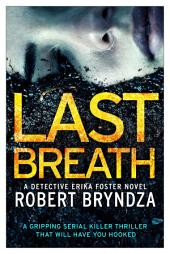 Last Breath: A Gripping Serial Killer Thriller that will have you Hooked