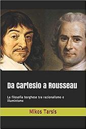 Da Cartesio a Rousseau: La filosofia borghese tra razionalismo e illuminismo