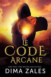Le Code arcane: Volume1