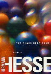The Glass Bead Game: (Magister Ludi) A Novel