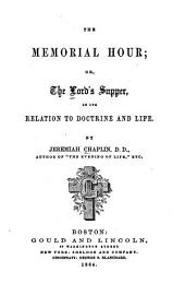 The Memorial Hour, Or, The Lord's Supper in Its Relation to Doctrine and Life
