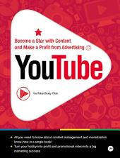YouTube: - How to Become a Star with Content and Make a Profit from Advertising -
