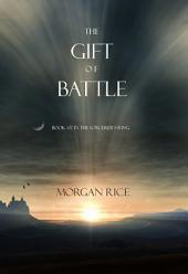 The Gift of Battle (Book #17 in the Sorcerer's Ring)
