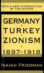 Germany, Turkey, and Zionism 1897-1918