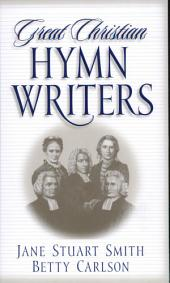 Great Christian Hymn Writers