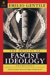 The Origins of Fascist Ideology 1918-1925