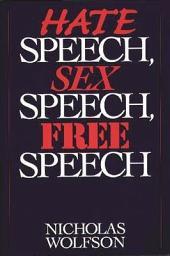 Hate Speech, Sex Speech, Free Speech