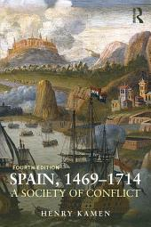 Spain, 1469-1714: A Society of Conflict, Edition 4