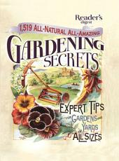 1519 All-Natural, All-Amazing Gardening Secrets: EXPERT TIPS FOR GARDENS AND YARDS OF ALL SIZES