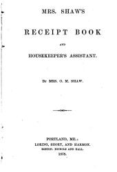 Mrs. Shaw's Receipt Book and Housekeeper's Assistant