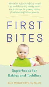 First Bites: Superfoods for Babies and Toddlers