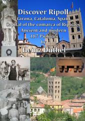 Discover Ripoll, Girona, Catalonia, Spain.: Capital of the Comarca of Ripollès. Ancient and modern 187 Pictures